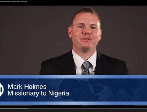 Missions Moments:  Mark Holmes' Testimony